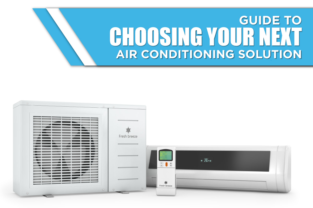 Guide to choosing your next Air Conditioning system Star Air #1986B2