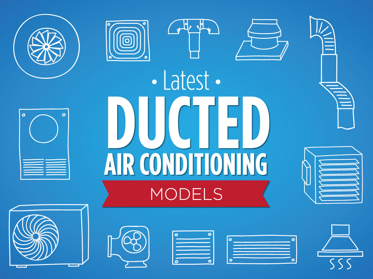 Latest Ducted Air Conditioning Models