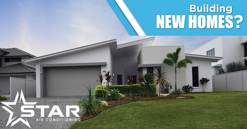 New Home Air Conditioning Contractor Brisbane | Star Air Conditioning